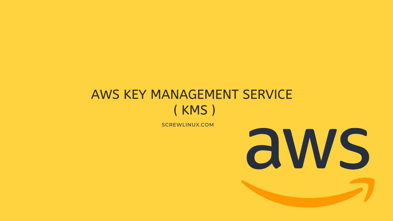 AWS KMS 科普: What Why and How?